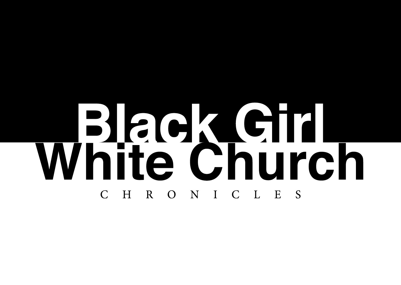 Black Girl White Church Chronicles: Part One