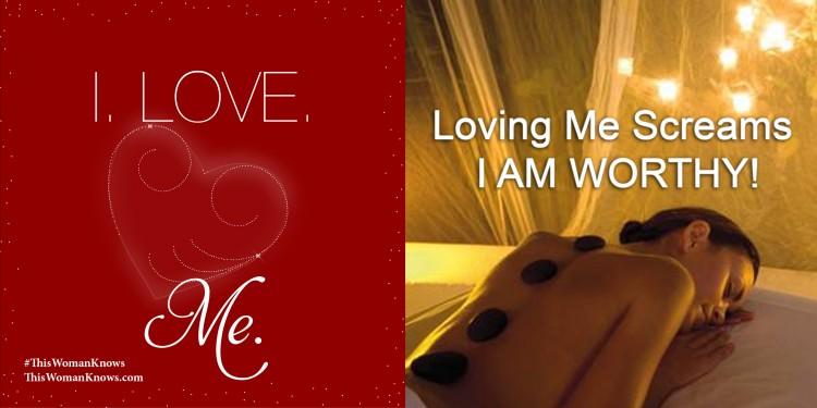 lovingme-IamWorthy