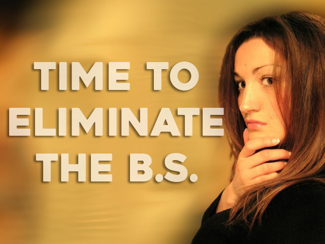 Time to Eliminate the B.S.!