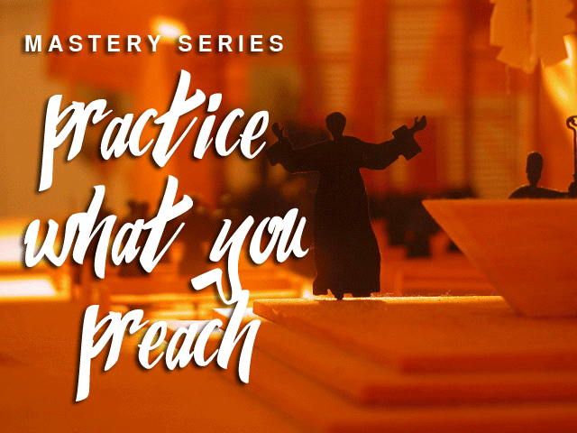 Practice What You Preach – Mastery Series