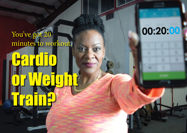 20 Minutes To Workout: Cardio or Weight Train?
