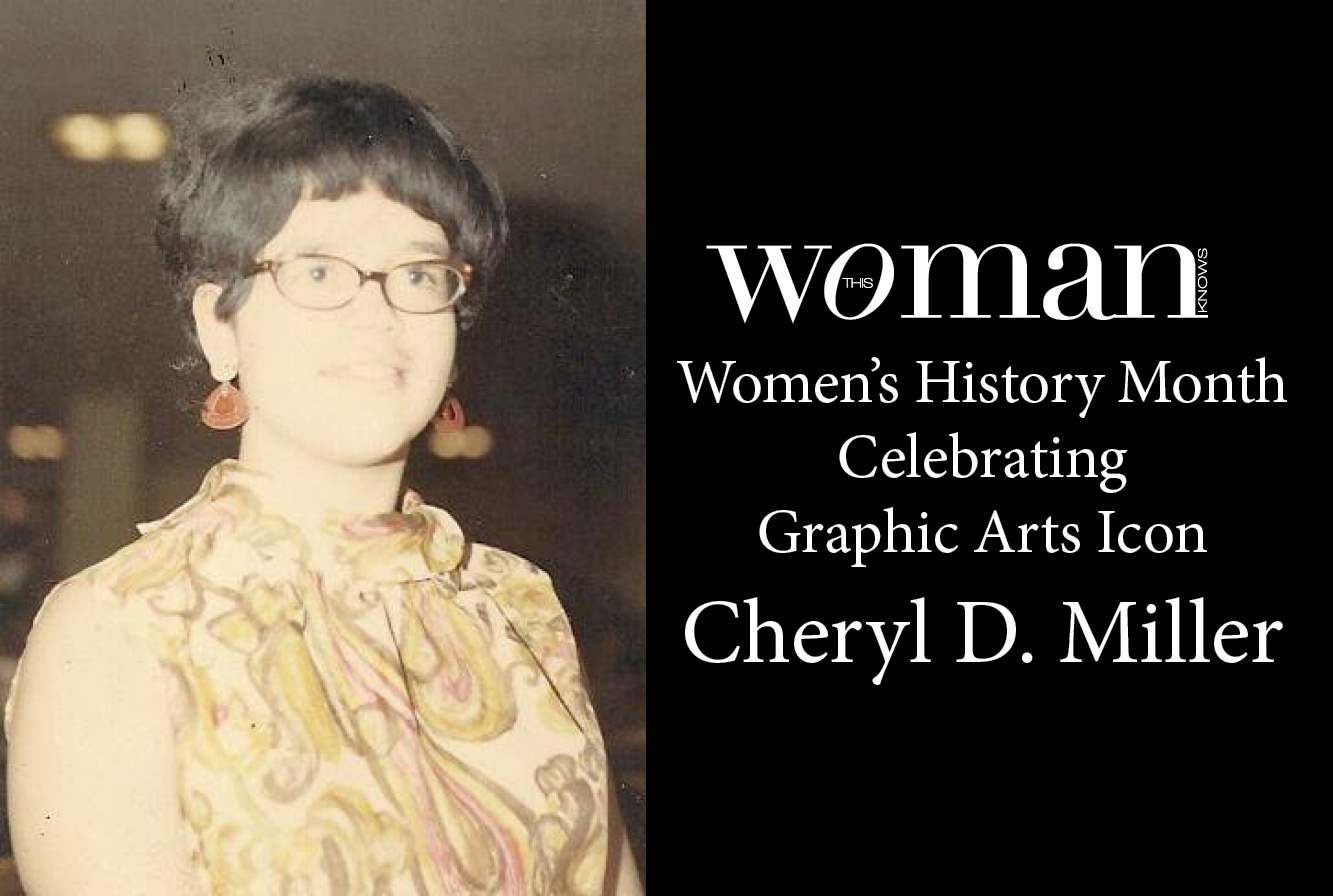 Women's History Month: Celebrating Graphic Arts Industry Icon, Cheryl D. Miller